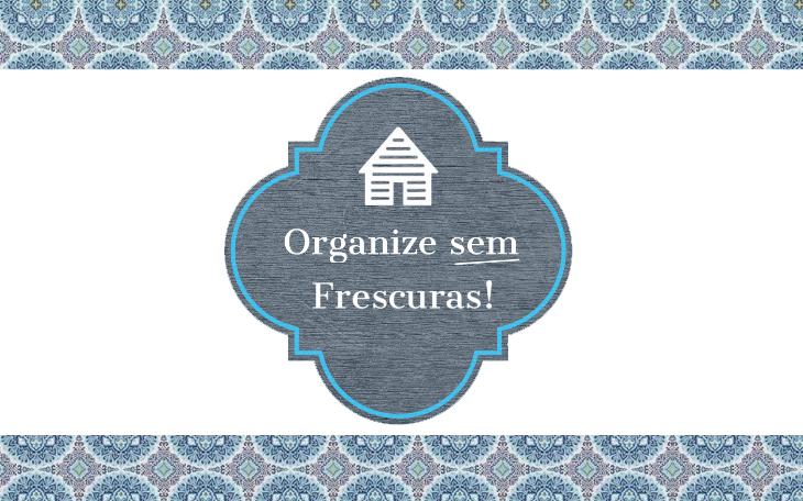 organize-sem-frescura-blog